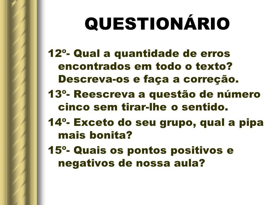 QUESTIONÁRIO 12º- Qual a quantidade de erros encontrados em todo o texto Descreva-os e faça a correção.