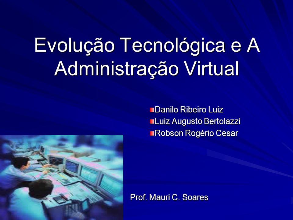 Evolução Tecnológica e A Administração Virtual