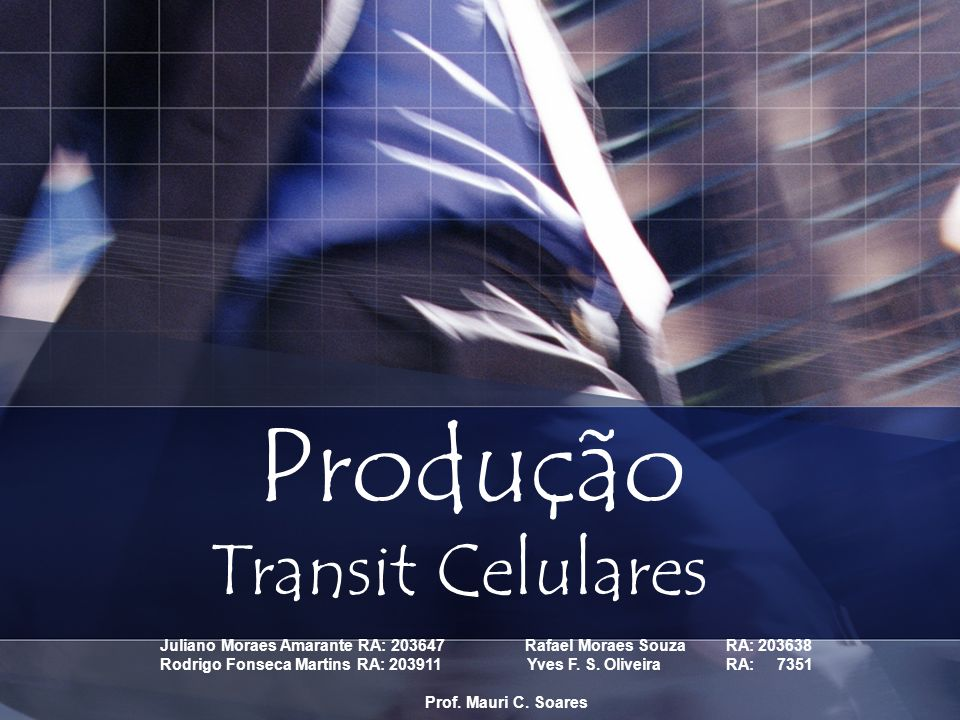 Produção Transit Celulares