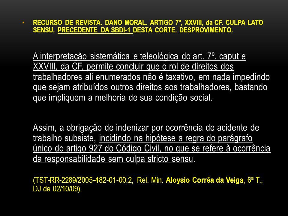 RECURSO DE REVISTA. DANO MORAL. ARTIGO 7º, XXVIII, da CF