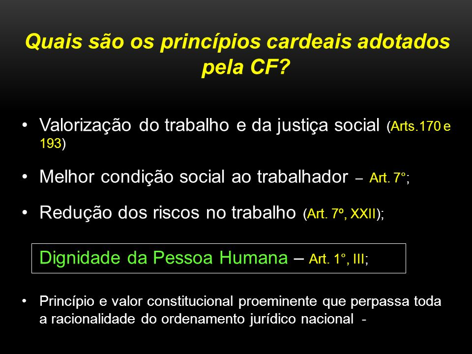 Quais são os princípios cardeais adotados pela CF