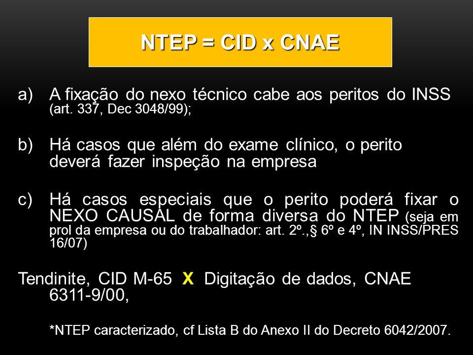 NTEP = CID x CNAE A fixação do nexo técnico cabe aos peritos do INSS (art. 337, Dec 3048/99);
