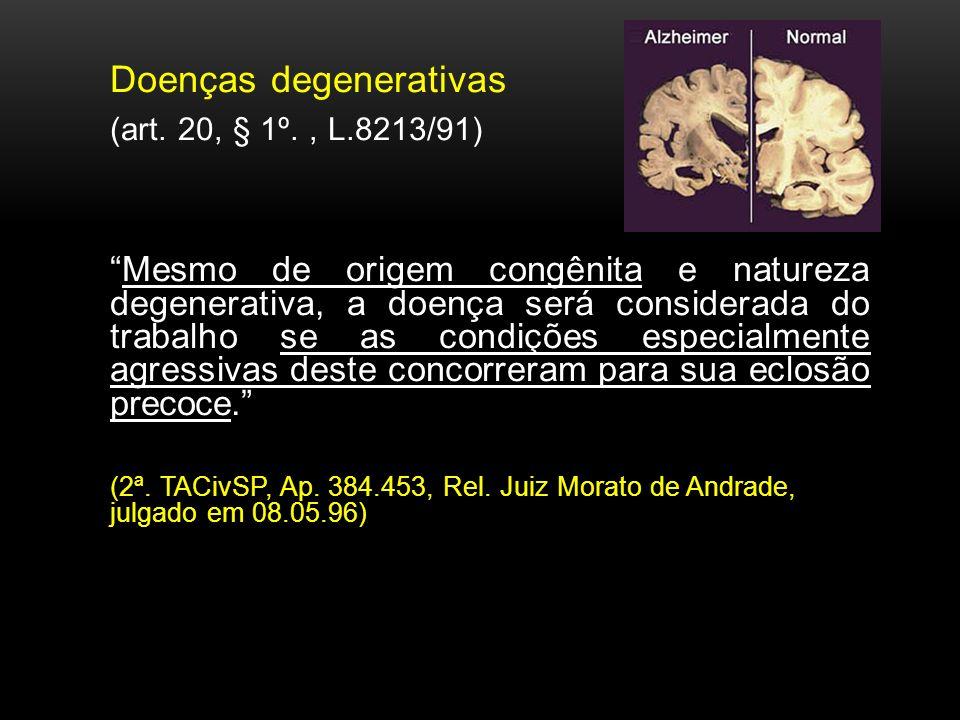 Doenças degenerativas (art. 20, § 1º. , L.8213/91)