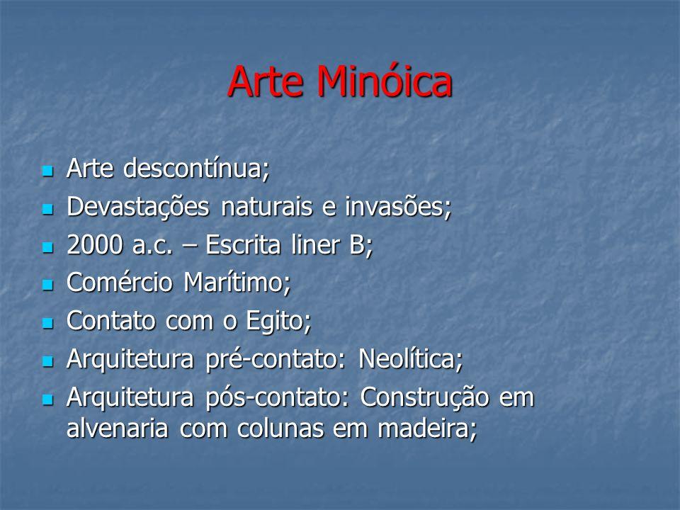 Arte Minóica Arte descontínua; Devastações naturais e invasões;