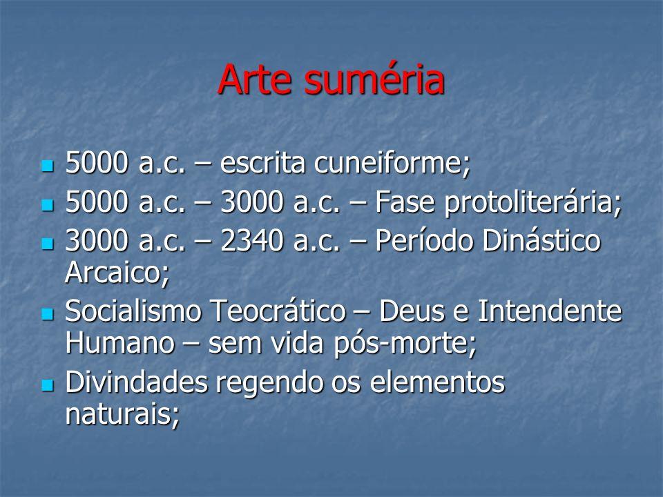 Arte suméria 5000 a.c. – escrita cuneiforme;