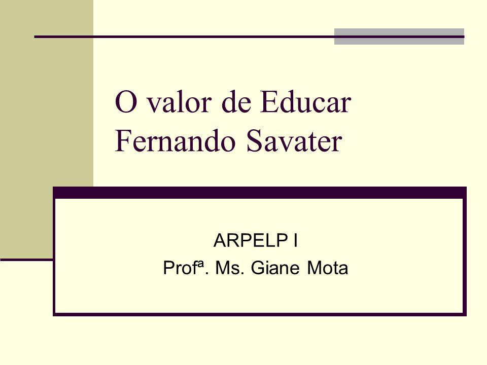 O valor de Educar Fernando Savater