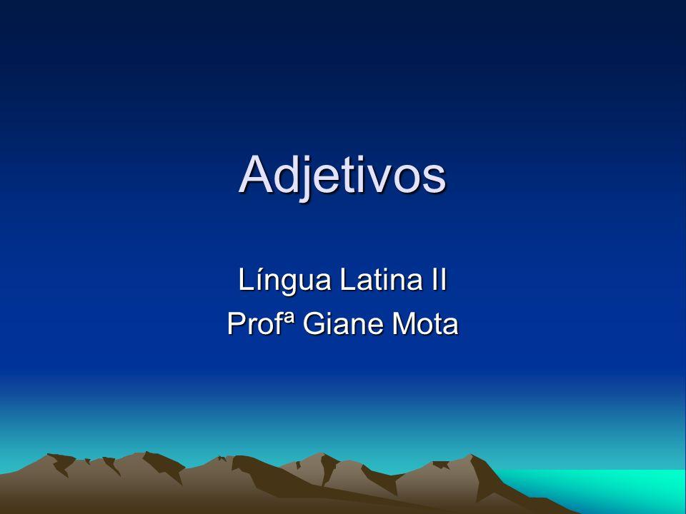 Língua Latina II Profª Giane Mota