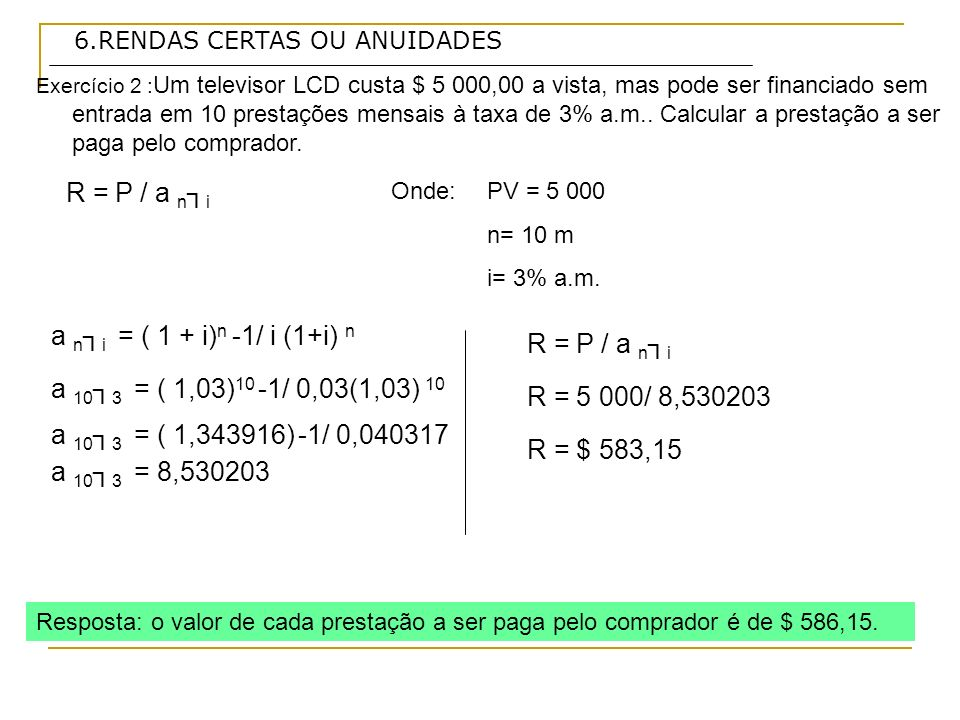 R = P / a n┐i a n┐i = ( 1 + i)n -1/ i (1+i) n R = P / a n┐i