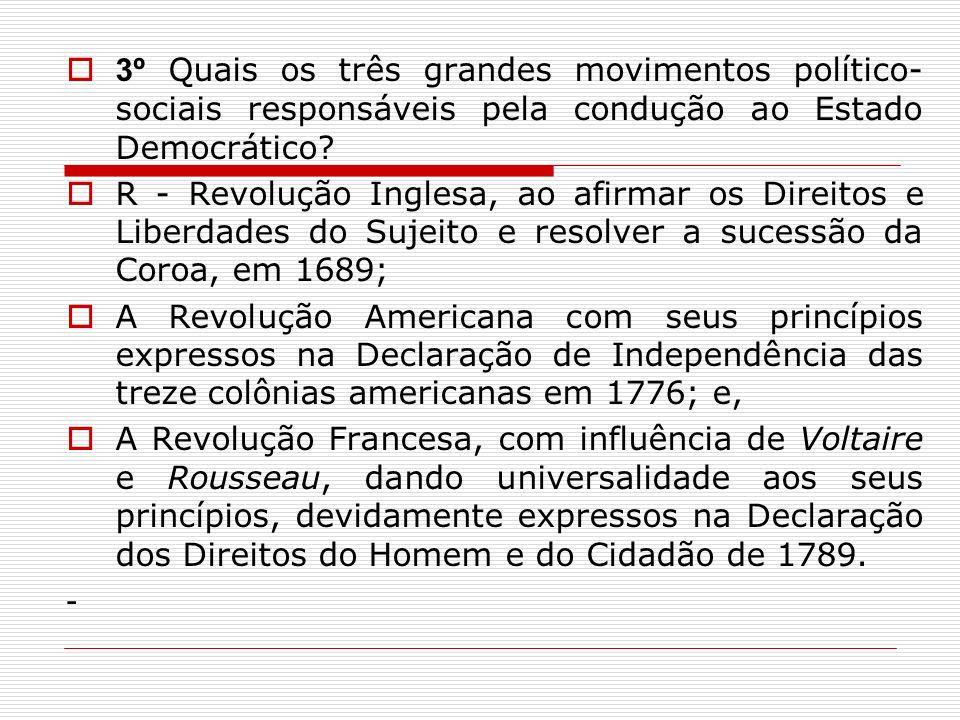 3º Quais os três grandes movimentos político-sociais responsáveis pela condução ao Estado Democrático