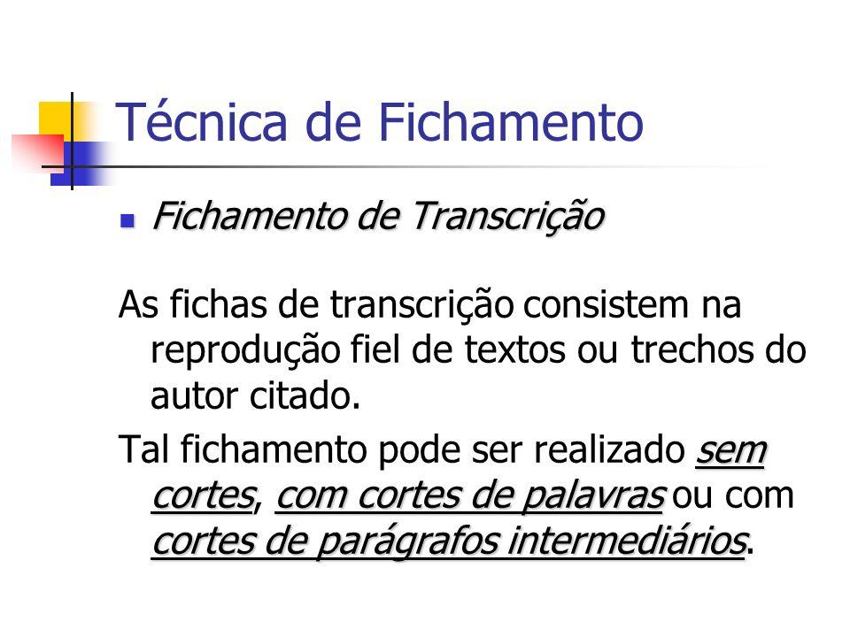 Técnica de Fichamento Fichamento de Transcrição