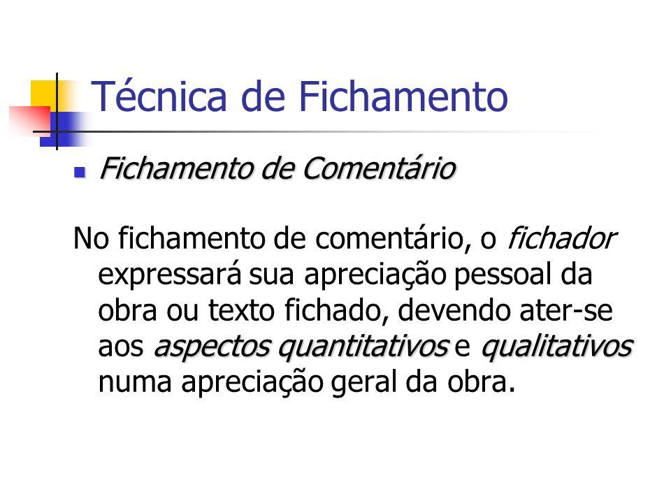 Técnica de Fichamento Fichamento de Comentário