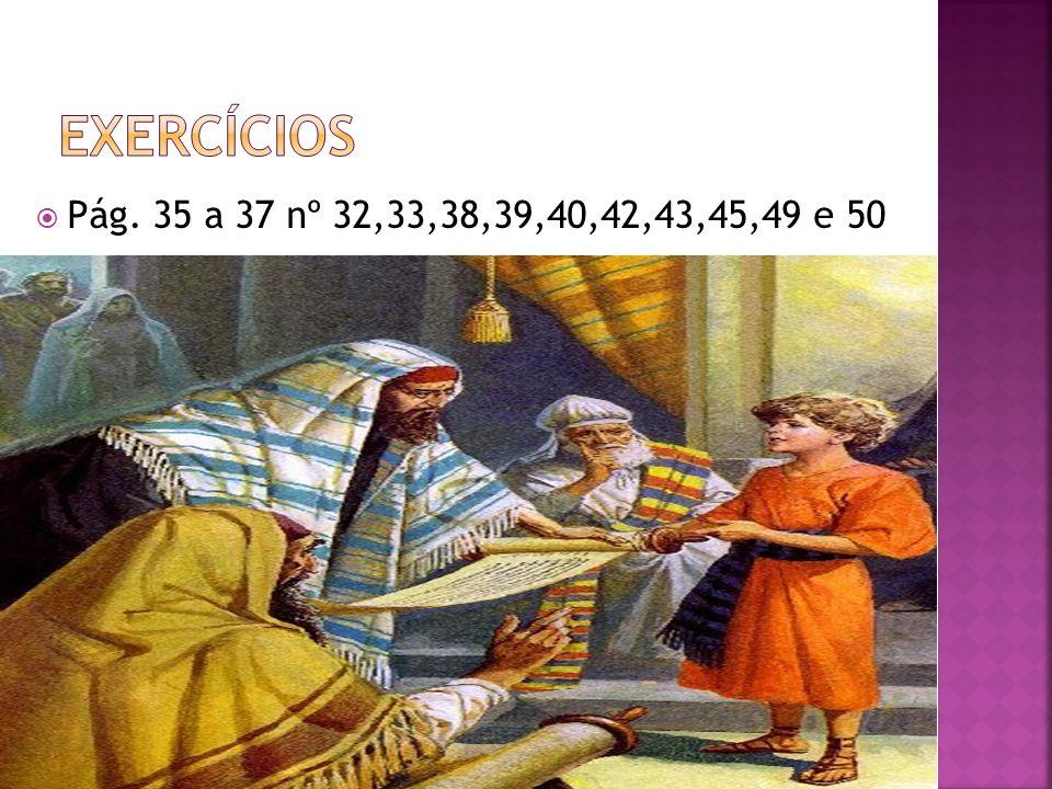 Exercícios Pág. 35 a 37 nº 32,33,38,39,40,42,43,45,49 e 50