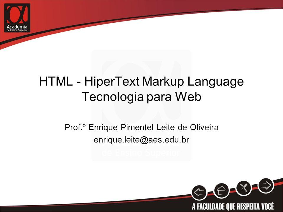 HTML - HiperText Markup Language Tecnologia para Web