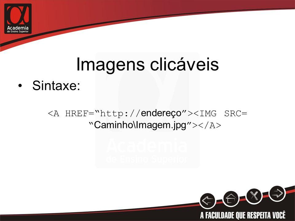 Imagens clicáveis Sintaxe: