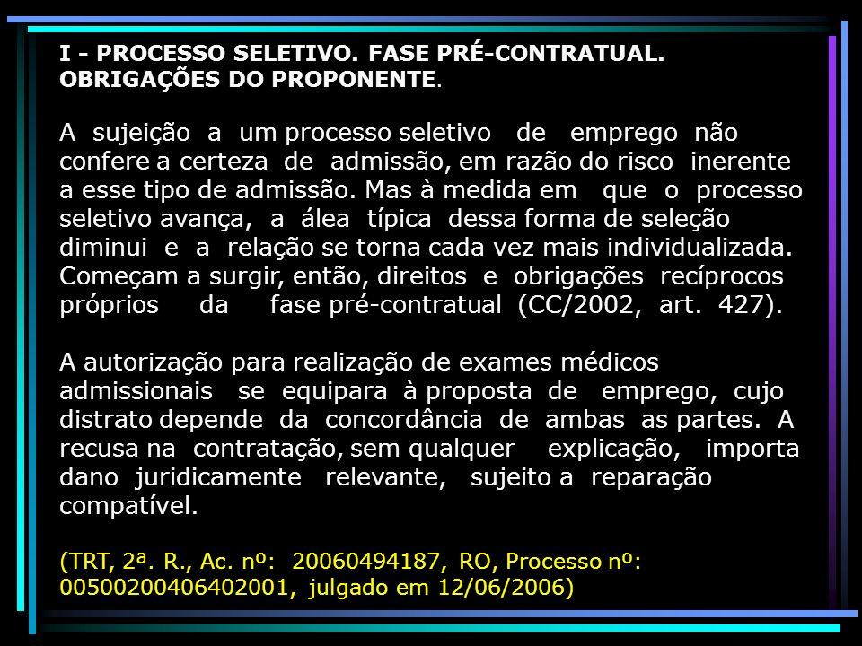I - PROCESSO SELETIVO. FASE PRÉ-CONTRATUAL. OBRIGAÇÕES DO PROPONENTE.