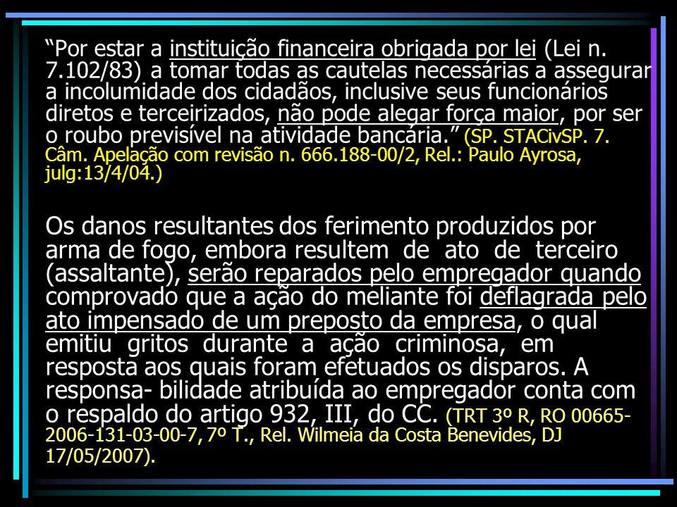 Por estar a instituição financeira obrigada por lei (Lei n. 7