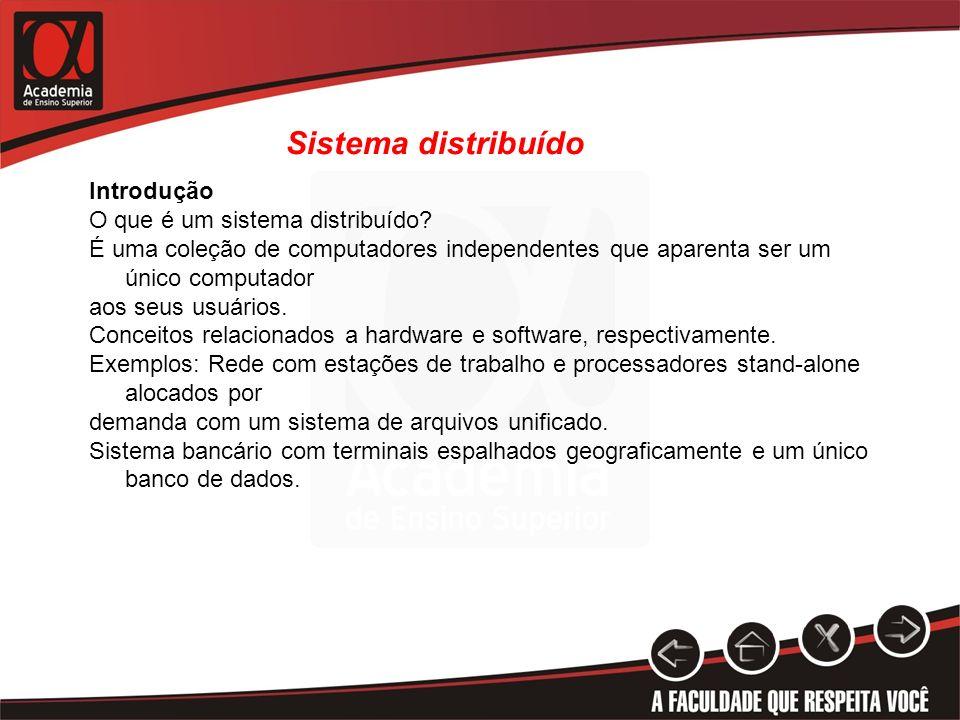 Sistema distribuído Introdução O que é um sistema distribuído