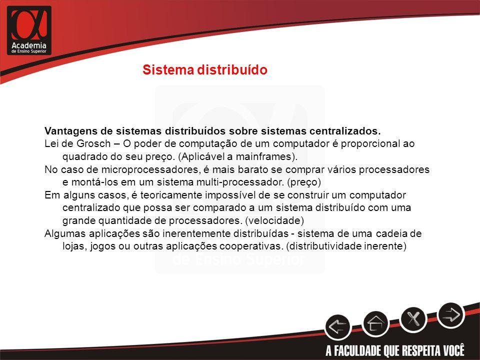 Sistema distribuídoVantagens de sistemas distribuídos sobre sistemas centralizados.