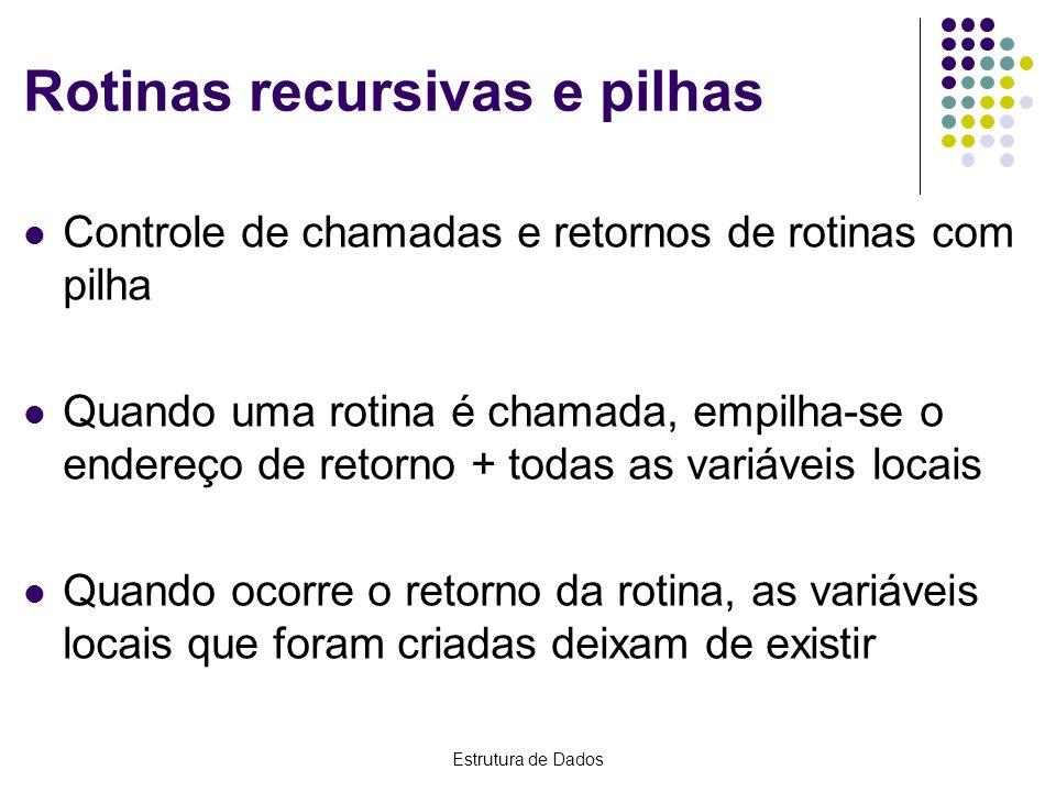Rotinas recursivas e pilhas