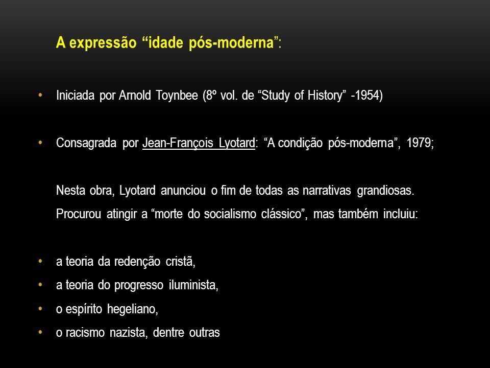 A expressão idade pós-moderna :