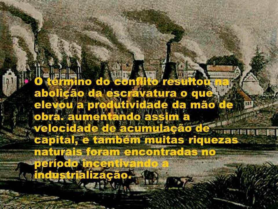 O término do conflito resultou na abolição da escravatura o que elevou a produtividade da mão de obra.