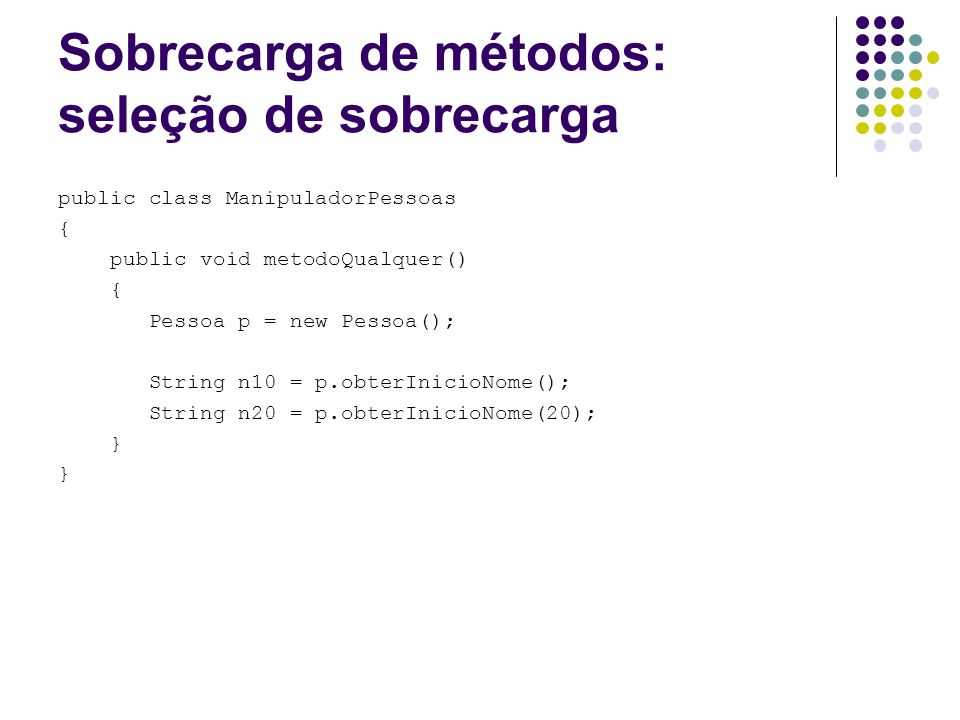 Sobrecarga de métodos: seleção de sobrecarga