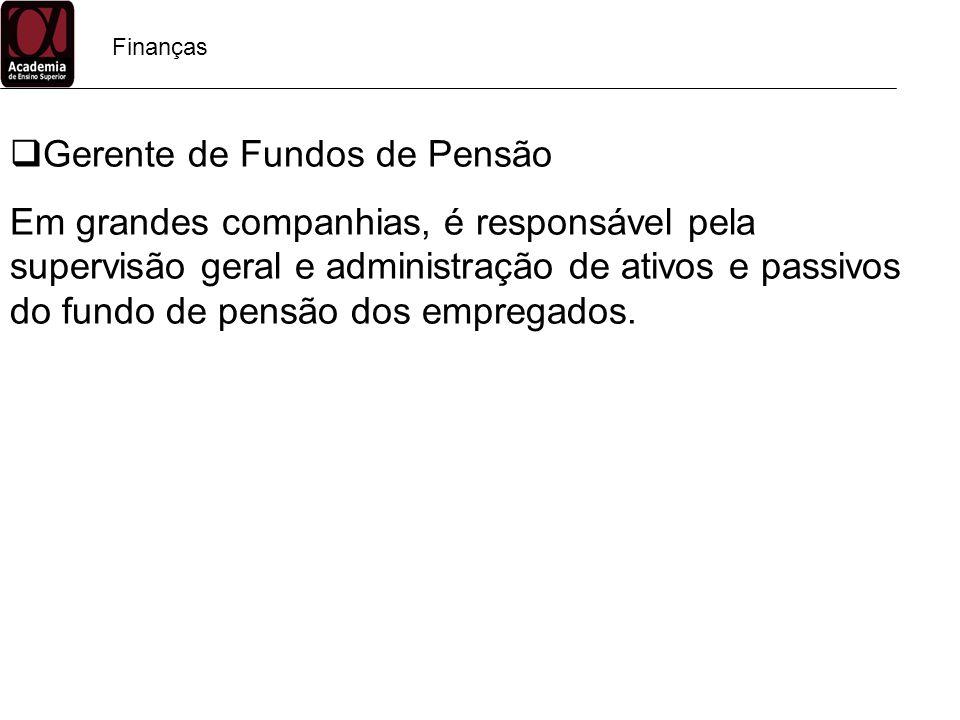Gerente de Fundos de Pensão