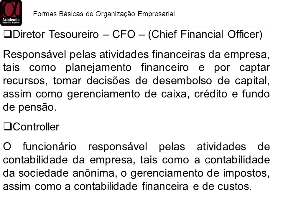 Diretor Tesoureiro – CFO – (Chief Financial Officer)