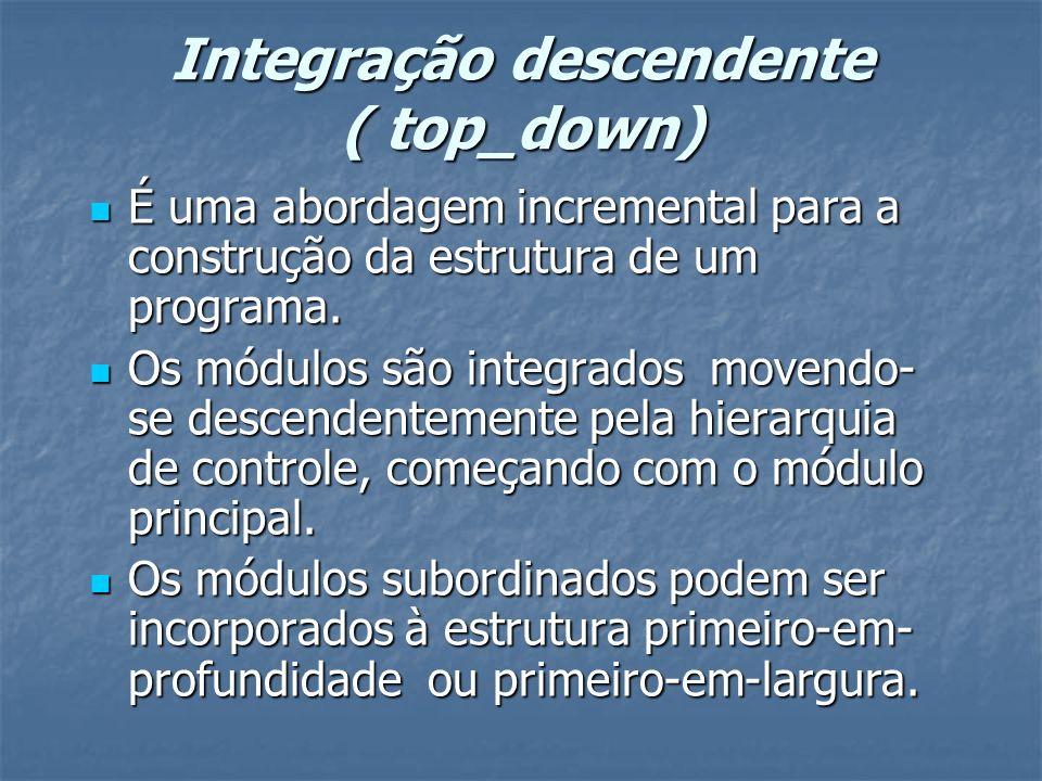 Integração descendente ( top_down)