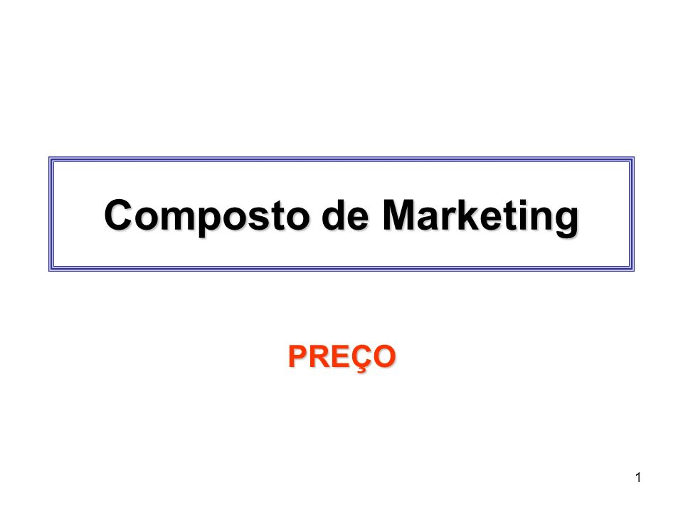 Composto de Marketing PREÇO