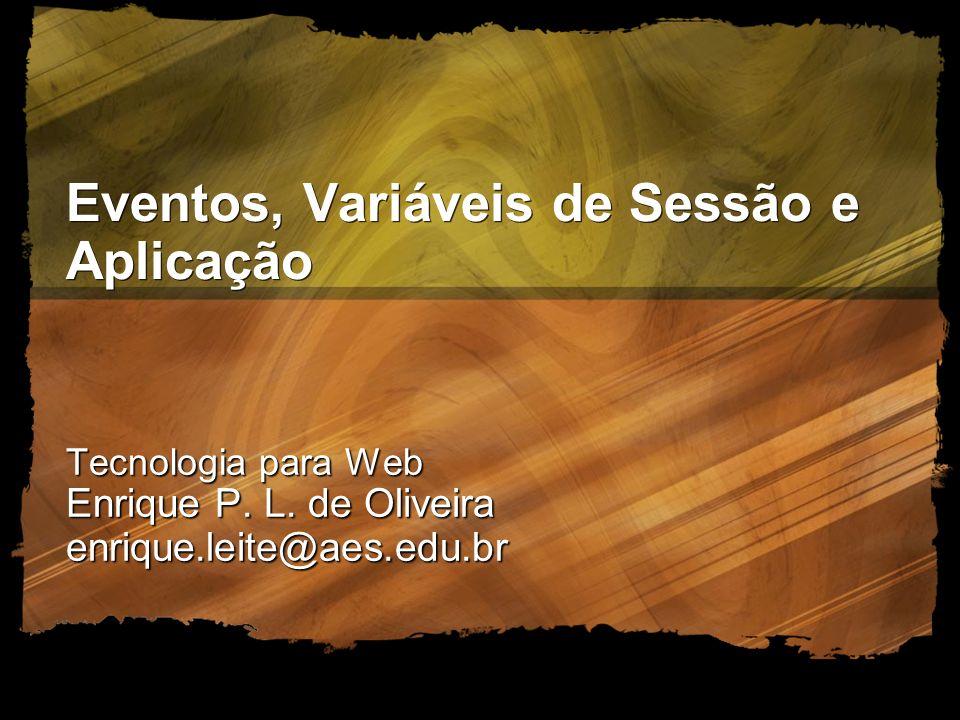 Eventos, Variáveis de Sessão e Aplicação