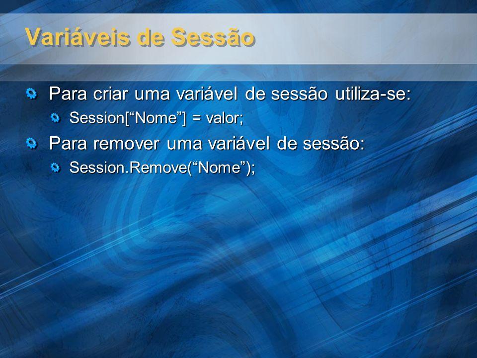 Variáveis de Sessão Para criar uma variável de sessão utiliza-se: