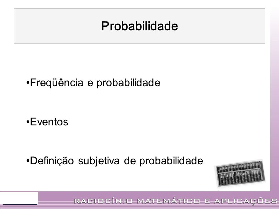 Probabilidade Freqüência e probabilidade Eventos