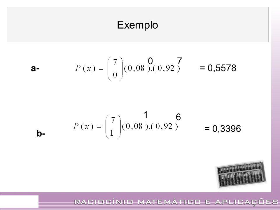 Exemplo 7 a- = 0,5578 1 6 = 0,3396 b-