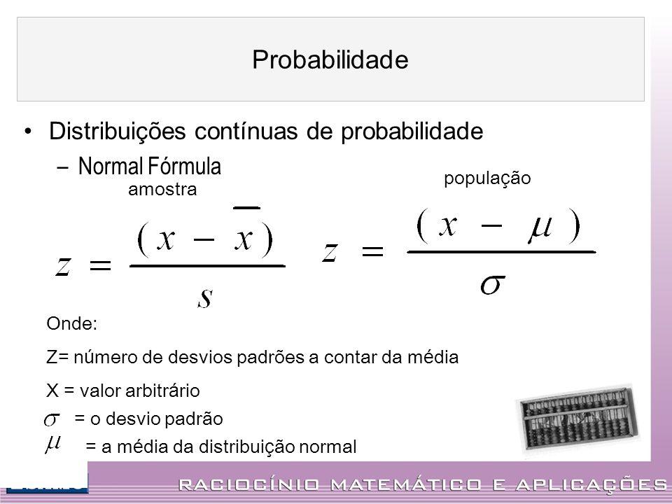 Probabilidade Distribuições contínuas de probabilidade Normal Fórmula