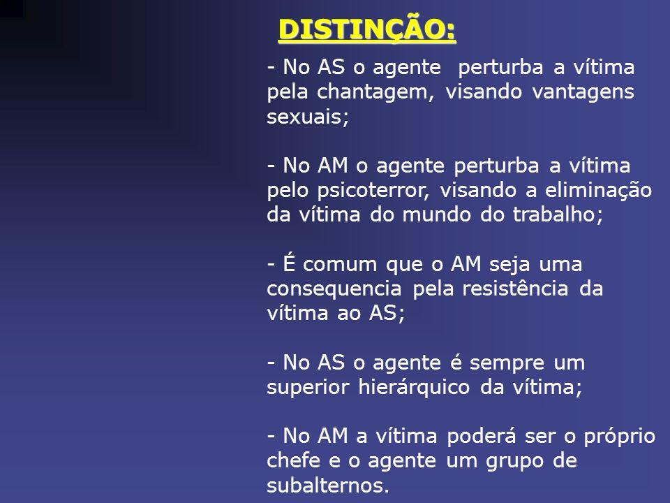 DISTINÇÃO: No AS o agente perturba a vítima pela chantagem, visando vantagens sexuais;