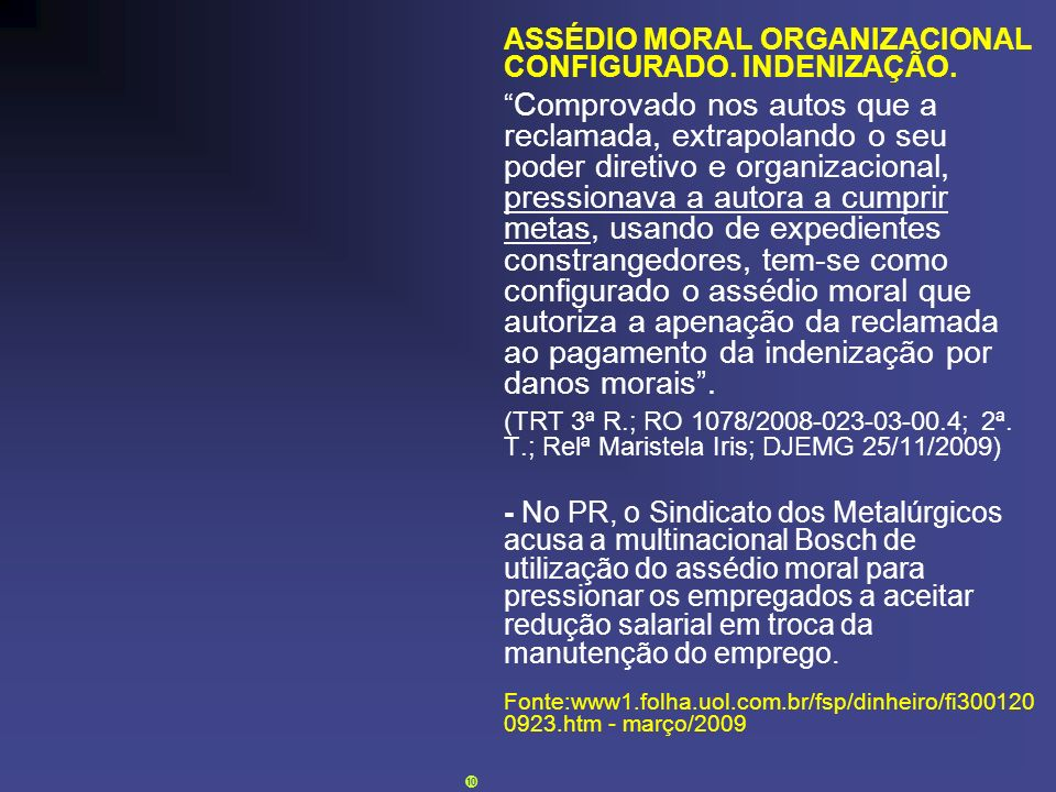 ASSÉDIO MORAL ORGANIZACIONAL CONFIGURADO. INDENIZAÇÃO.