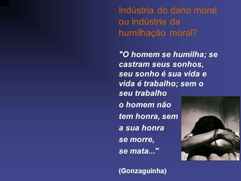 Indústria do dano moral ou indústria da humilhação moral