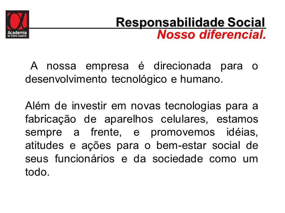 Responsabilidade Social Nosso diferencial.