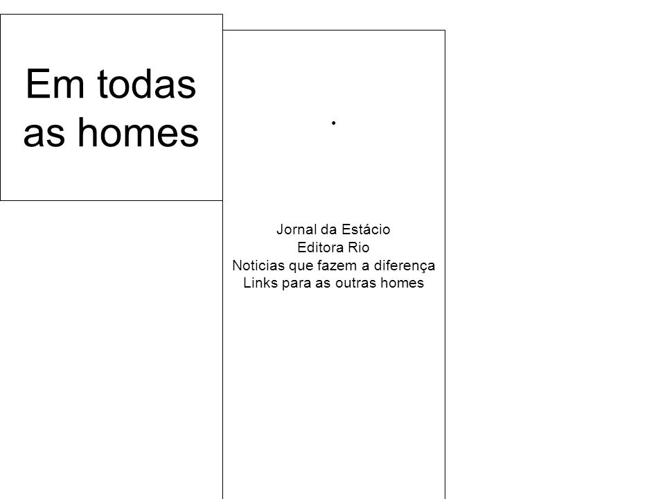 Em todas as homes Jornal da Estácio Editora Rio Noticias que fazem a diferença Links para as outras homes.