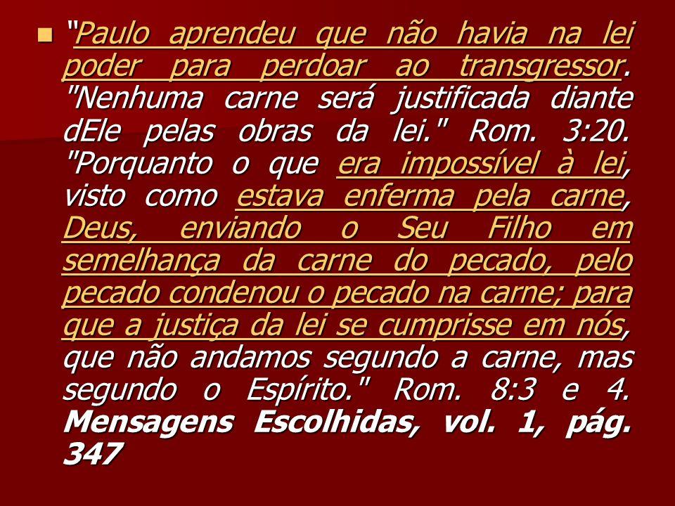 Paulo aprendeu que não havia na lei poder para perdoar ao transgressor.