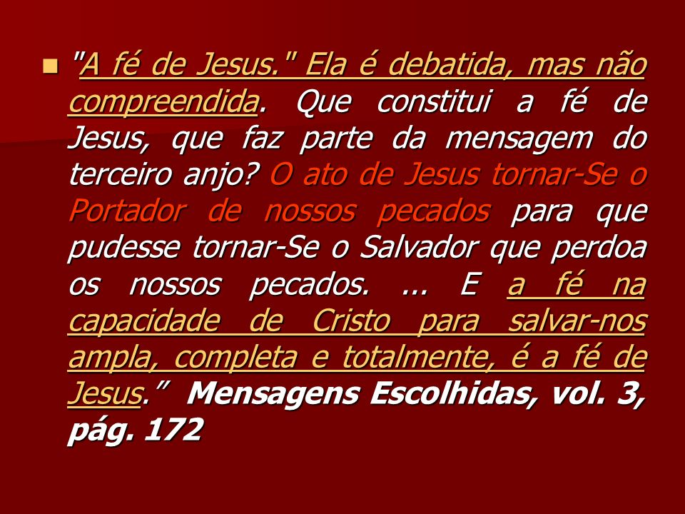 A fé de Jesus. Ela é debatida, mas não compreendida