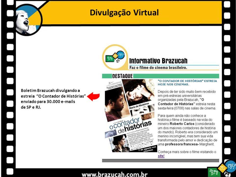 Divulgação Virtual Boletim Brazucah divulgando a estreia O Contador de Histórias enviado para 30.000 e-mails.