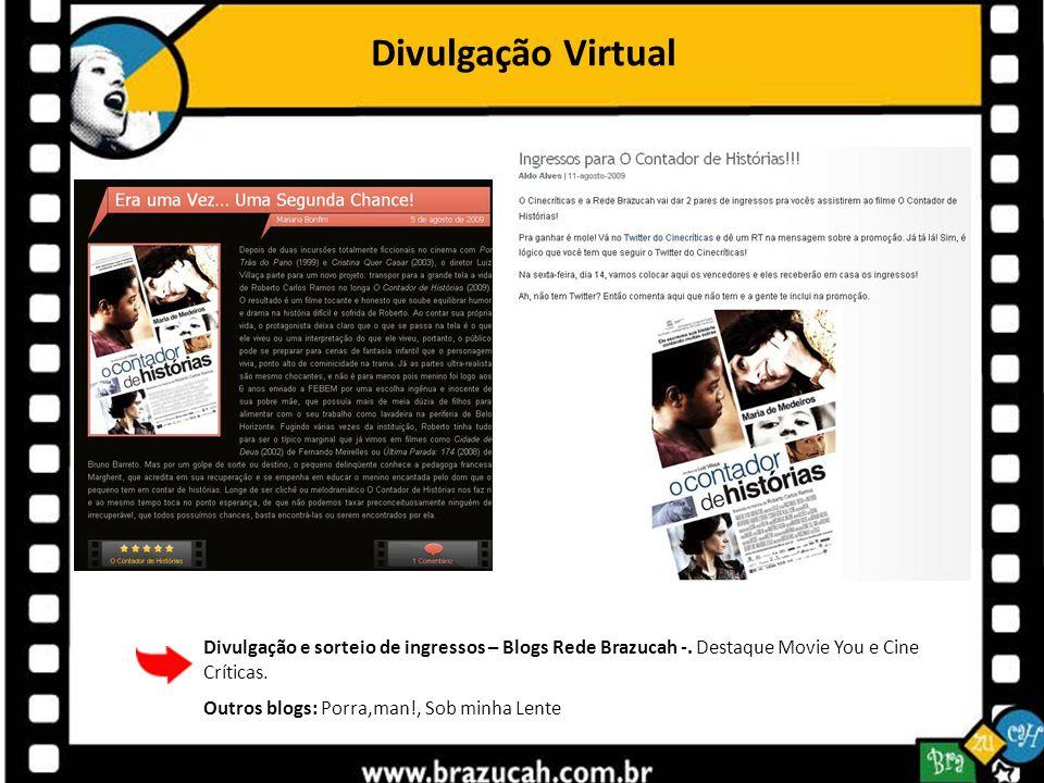 Divulgação Virtual Divulgação e sorteio de ingressos – Blogs Rede Brazucah -. Destaque Movie You e Cine Críticas.