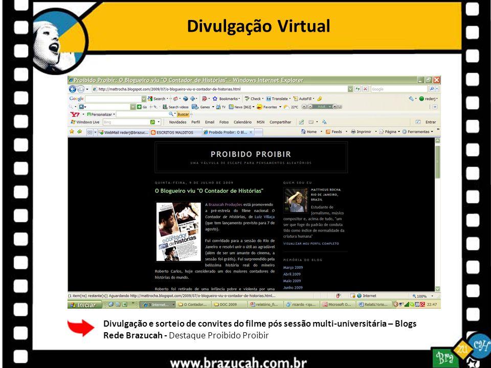 Divulgação Virtual Divulgação e sorteio de convites do filme pós sessão multi-universitária – Blogs Rede Brazucah - Destaque Proibido Proibir.