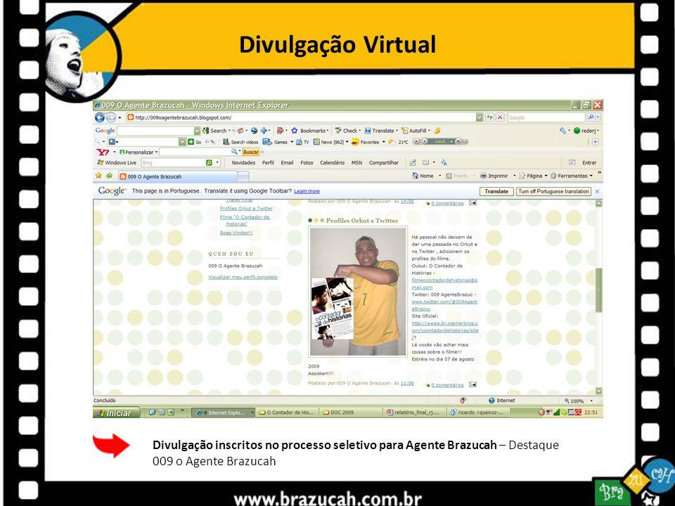 Divulgação Virtual Divulgação inscritos no processo seletivo para Agente Brazucah – Destaque 009 o Agente Brazucah.
