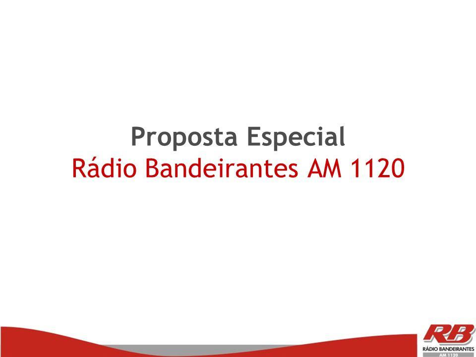 Proposta Especial Rádio Bandeirantes AM 1120