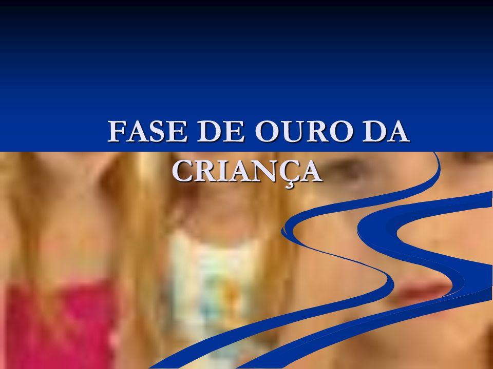 FASE DE OURO DA CRIANÇA