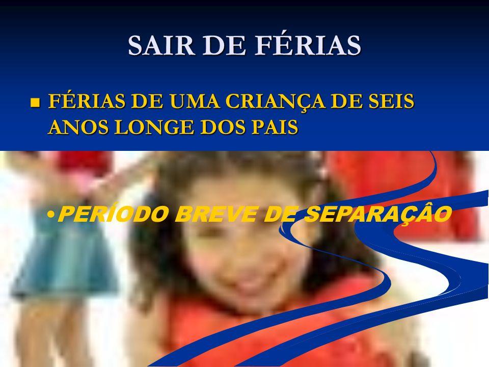 SAIR DE FÉRIAS FÉRIAS DE UMA CRIANÇA DE SEIS ANOS LONGE DOS PAIS