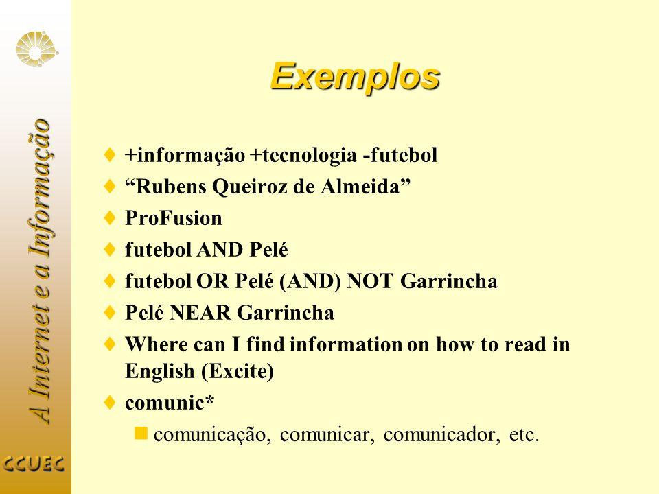 Exemplos +informação +tecnologia -futebol Rubens Queiroz de Almeida